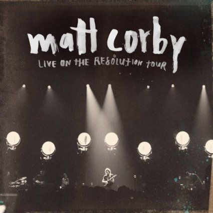 Live On The Resolution Tour Ep Vinyl Corby Matt Corby Google Play Music