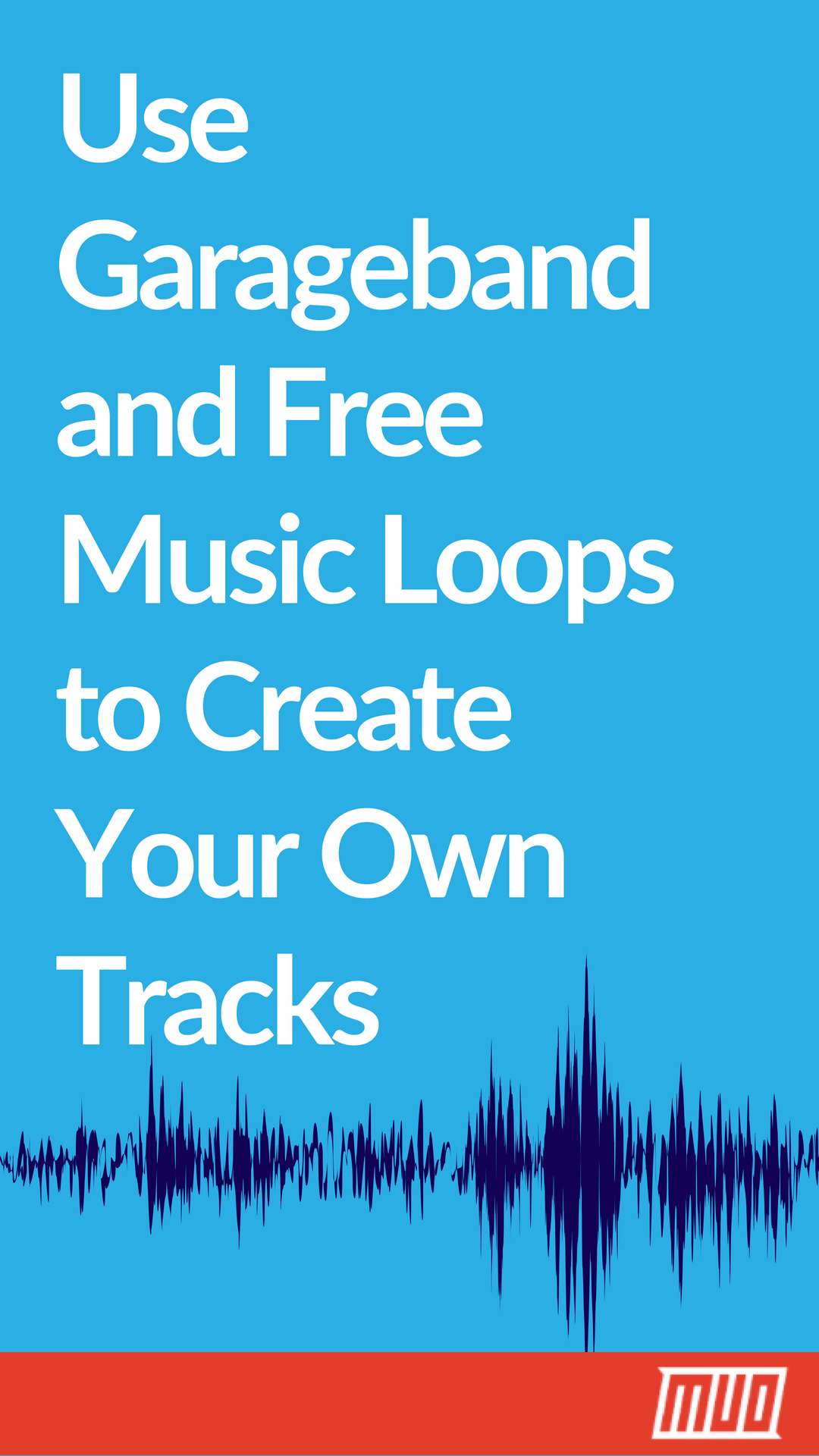 How To Use Garageband And Free Music Loops To Create Your Own Tracks Garage Band Free Music Music Software