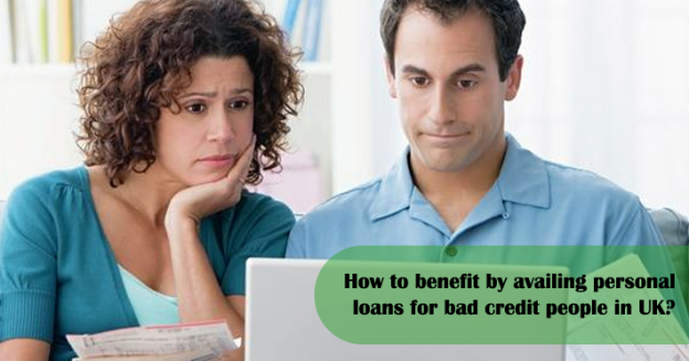 How To Benefit By Availing Personal Loans For Bad Credit People In Uk Personal Loans Loans For Bad Credit Bad Credit