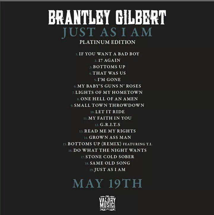 Lyric brantley gilbert just as i am lyrics : 5/18/15 BRANTLEY GILBERT - Just As I Am (Platinum Edition ...