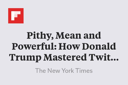 Pithy, Mean and Powerful: How Donald Trump Mastered Twitter for 2016 http://flip.it/2hOsM
