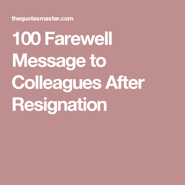 100 Farewell Message to Colleagues After Resignation | Preeti ...