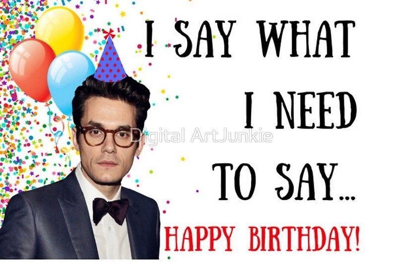 Johnmayer Birthdaycards Birthdaycards Lyrics Music Greetingcards Funnycards Stickers Happybirthday Birthd John Mayer Birthday John Mayer Music Quotes