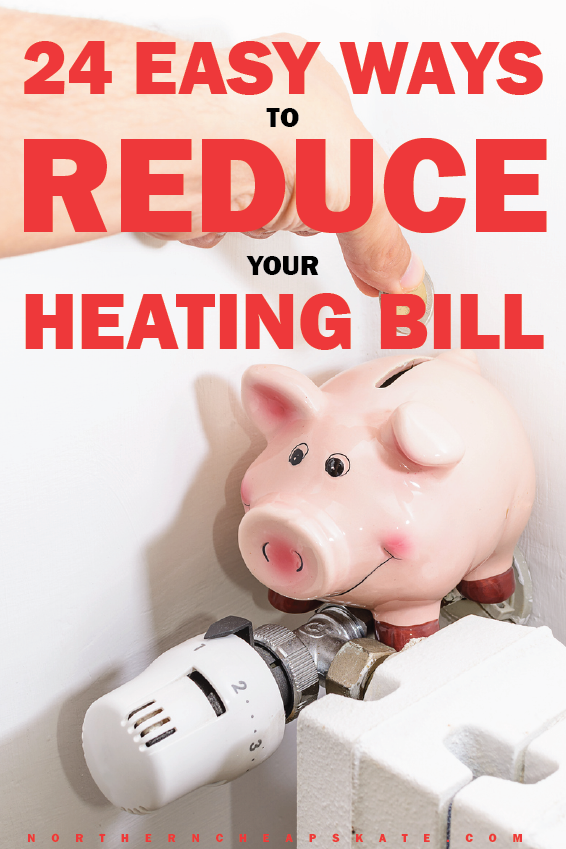 24 Easy Ways To Reduce Your Heating Bill Energy Saving Tips