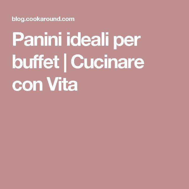 Panini ideali per buffet | Cucinare con Vita
