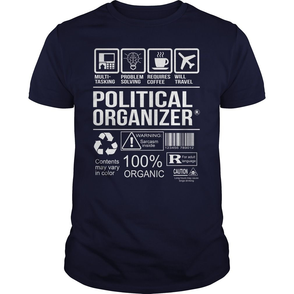 Awesome Shirt For Political Organizer T-Shirts, Hoodies. BUY IT NOW ==► https://www.sunfrog.com/LifeStyle/Awesome-Shirt-For-Political-Organizer-Navy-Blue-Guys.html?id=41382