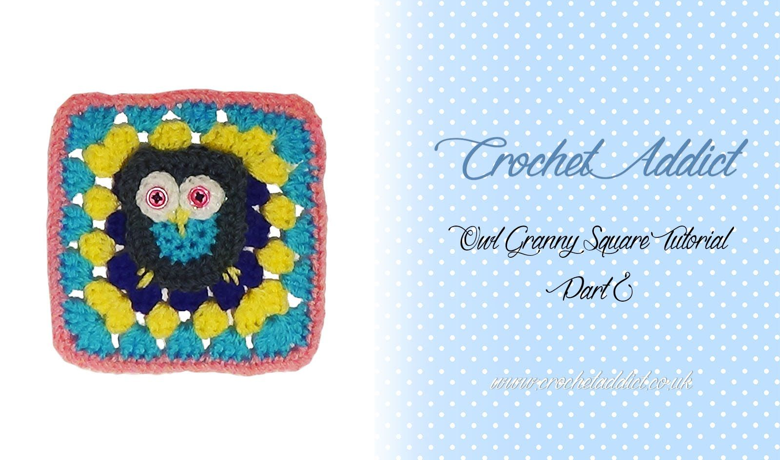 Owl Crochet Granny Square Tutorial Part 2