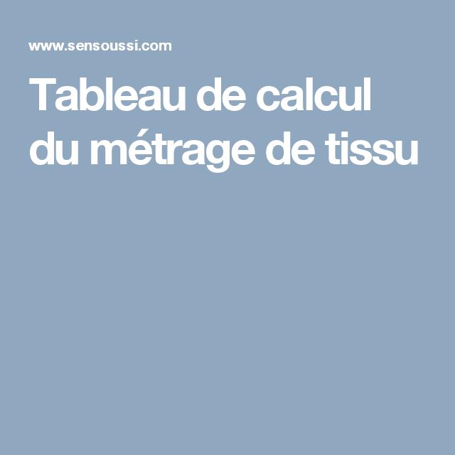 Tableau de calcul du m trage de tissu couture le ons pinterest calcul tableau de et tissu - Ourlet rideaux quelle hauteur ...