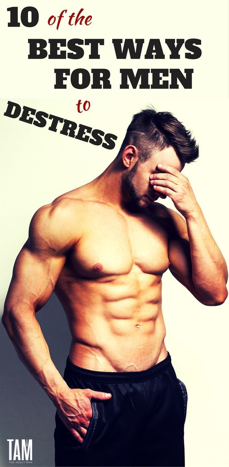 10 of the Best Ways for Men to Destress Learn the ultimate ways to destress for men Includes video games exercise sex and selfhelp books