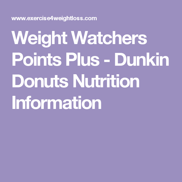 Weight Watchers Points Plus - Dunkin Donuts Nutrition Information ...