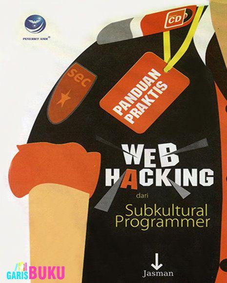 Web Hacking Dari Subkultural Programmer Buku Belajar Karangan