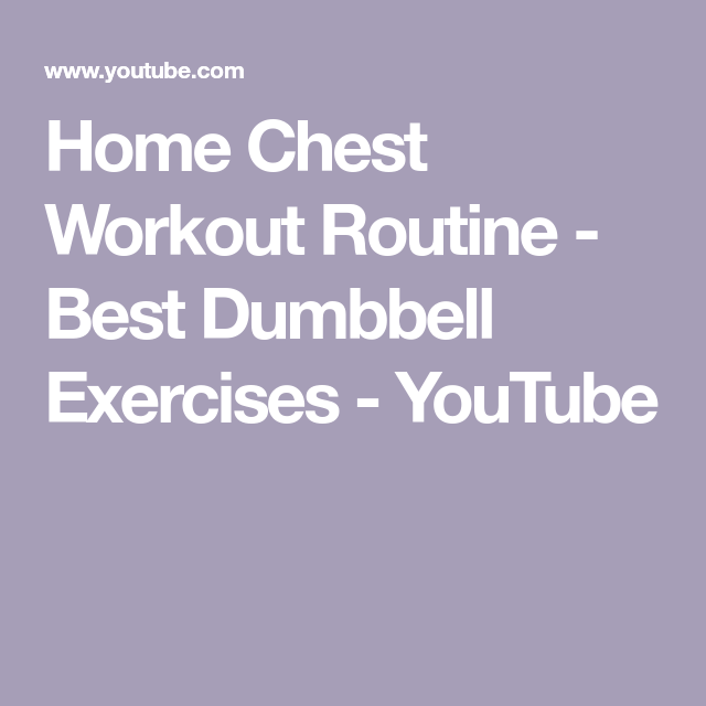 Home Chest Workout Routine - Best Dumbbell Exercises #dumbbellexercises