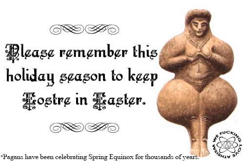 Don T Forget That The Christian Holidays Were Superimposed On Pagan Ones To Keep The People Under The Thumb Of The Church Atheism Christian Holidays Pagan