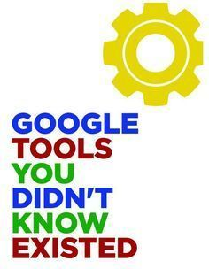 14 Google Tools You Didnt Know Existed