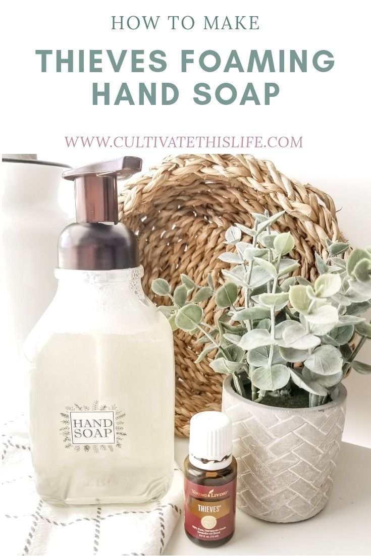 How to make thieves foaming hand soap in 2020 foaming