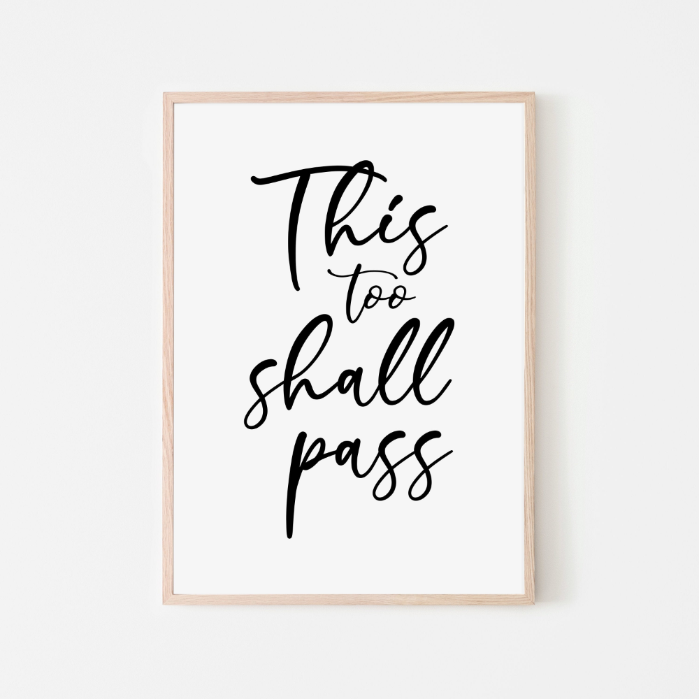 This Too Shall Pass Print Motivational Wall Decor Etsy In 2020 Motivational Prints Custom Quote Print Inspirational Prints