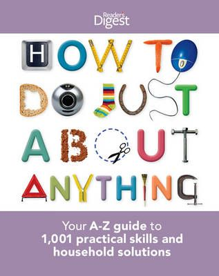 How to Do Just About Anything by Reader's Digest #DIY # ...
