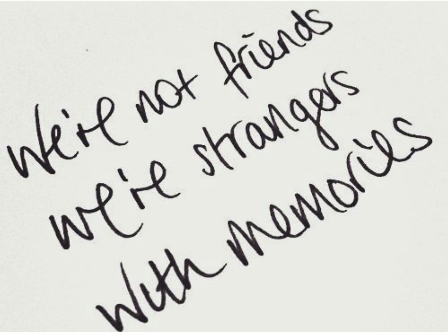 Quotes About Friendship Memories Friends Or Strangers Quotes Quote Words  Words Pinterest