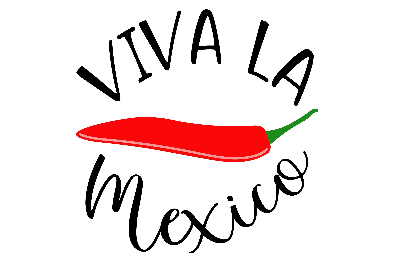 Viva La Mexico Formats Png Pdf Eps Jpg 300 Dpi Svg Dxf Image Size 4000 X 4000p