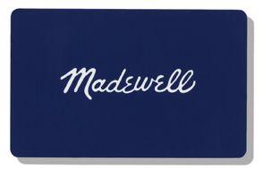 A Madewell Giftcard (available though mail or email) CLICK IMAGE ...