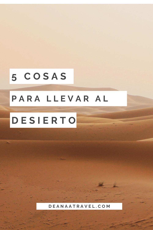 5 Cosas Que Debes De Llevar Si Viajas Al Desierto Deanaatravel Com Desierto Fotografías De Viajes Turismo
