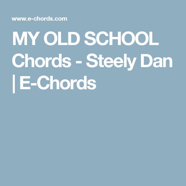 MY OLD SCHOOL Chords - Steely Dan | E-Chords | Guitar - Chords ...