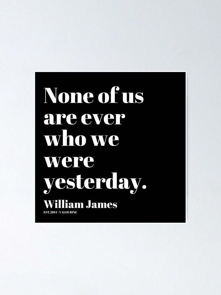 '73   | William James Quote| 201025 Father of Psychology Quote ' Poster by valourine