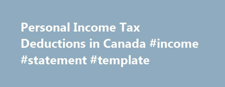 Personal Income Tax Deductions in Canada #income #statement - personal profit and loss statement template
