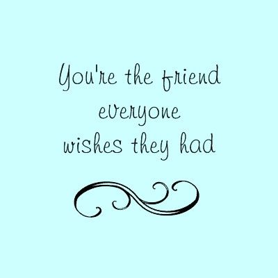 It's so awesome when you find friends that are nice and caring like you☺
