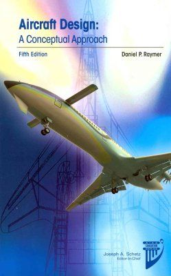 Aircraft Design A Conceptual Approach By Daniel P Raymer Some Of My Ancestors Were Surnamed Raymer I Am Interested In The Aircraft Design Raymer Aircraft