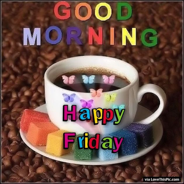 Colorful Good Morning Happy Friday Quote Friday Happy Friday Tgif