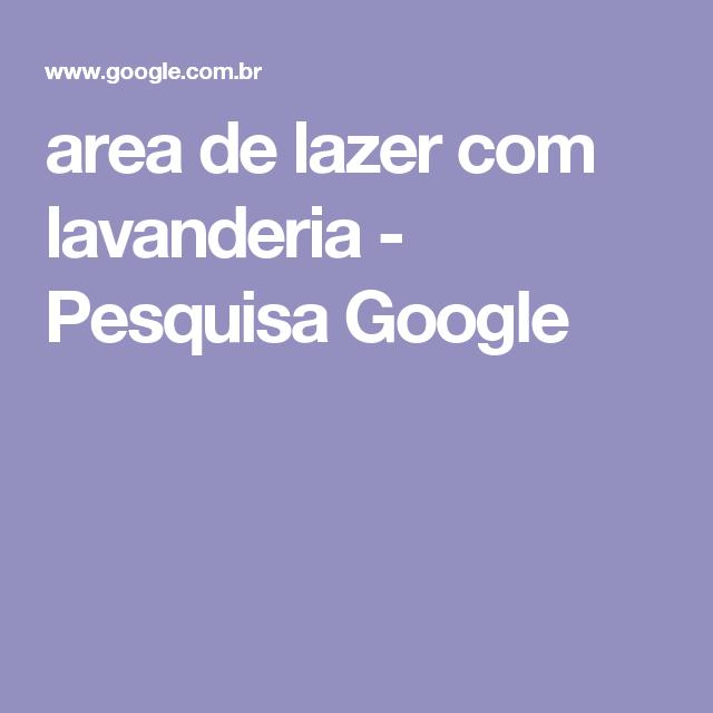 area de lazer com lavanderia - Pesquisa Google
