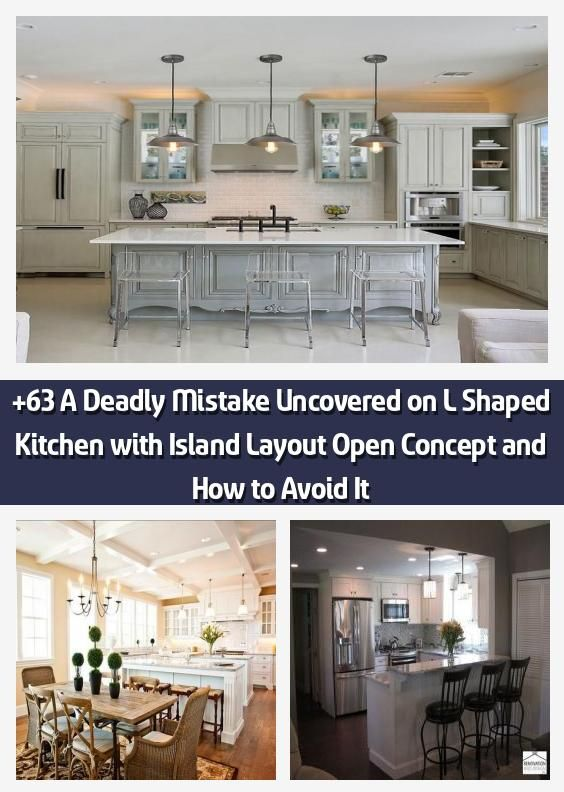 +63 A Deadly Mistake Uncovered on L Shaped Kitchen with Island Layout Open Concept and How to ...