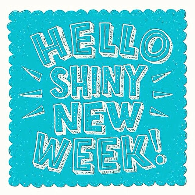 Hello shiny new week! | Monday quotes, Weekday quotes, Quotes
