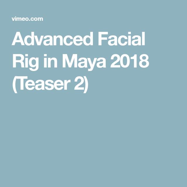 Advanced Facial Rig In Maya 2018 Teaser 2 Facial Teaser Maya