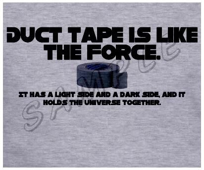 Image from http://fashionablygeek.com/wp-content/uploads/2009/04/duct-tape-force.jpg.