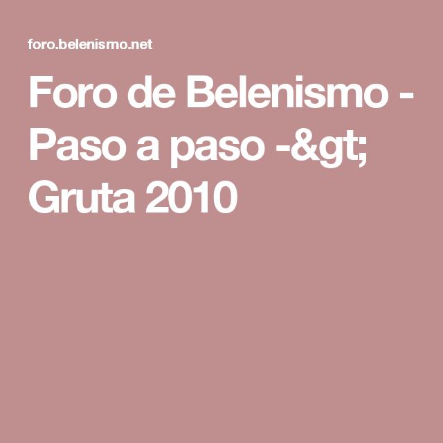 Foro de Belenismo - Paso a paso -> Gruta 2010