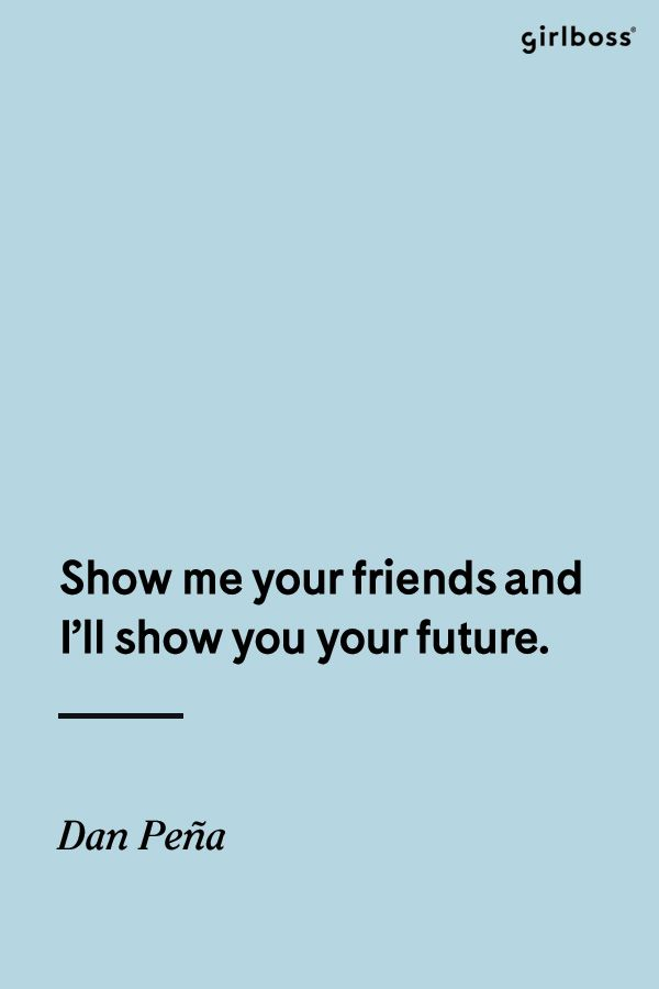 Girlboss Quote Show Me Your Friends And Ill Show You Your Future