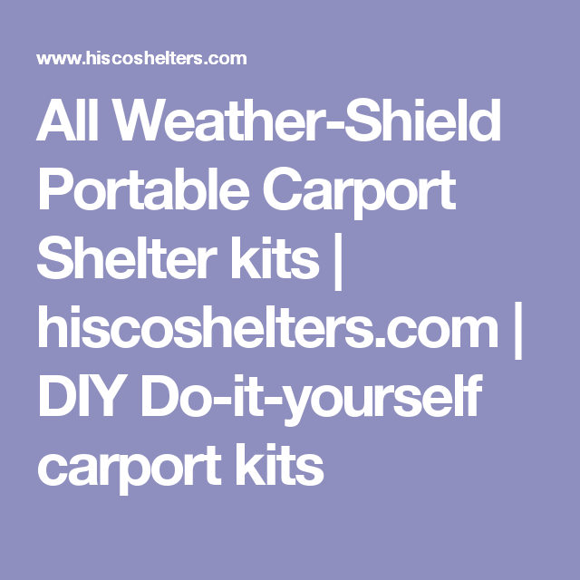 All weather shield portable carport shelter kits hiscoshelters all weather shield portable carport shelter kits hiscoshelters diy do solutioingenieria Choice Image