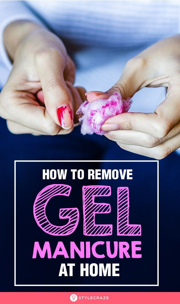 How To Remove Gel Manicure At Home: Tried And Tested Ways