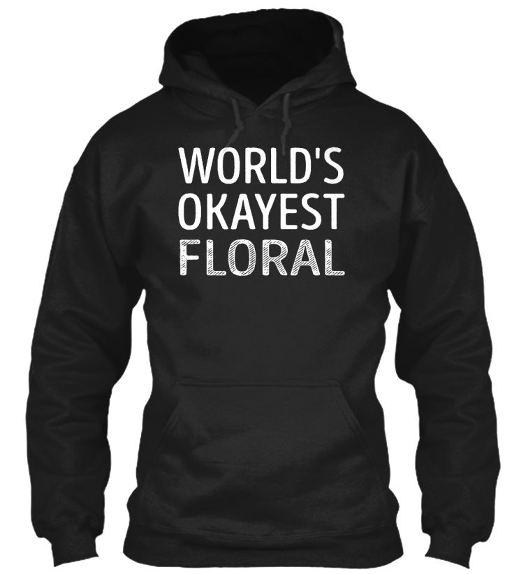 Floral - Worlds Okayest #Floral