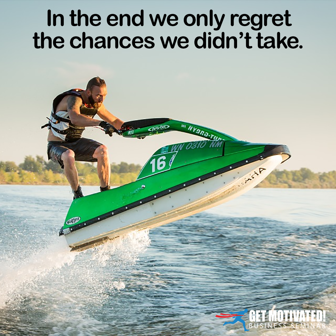 Don T Regret The Chances You Didn T Take Getmotivated Leadership