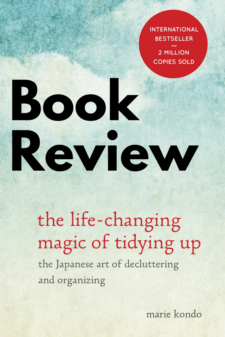The Life-Changing Magic of Tidying Up - Marie Kondo   Life