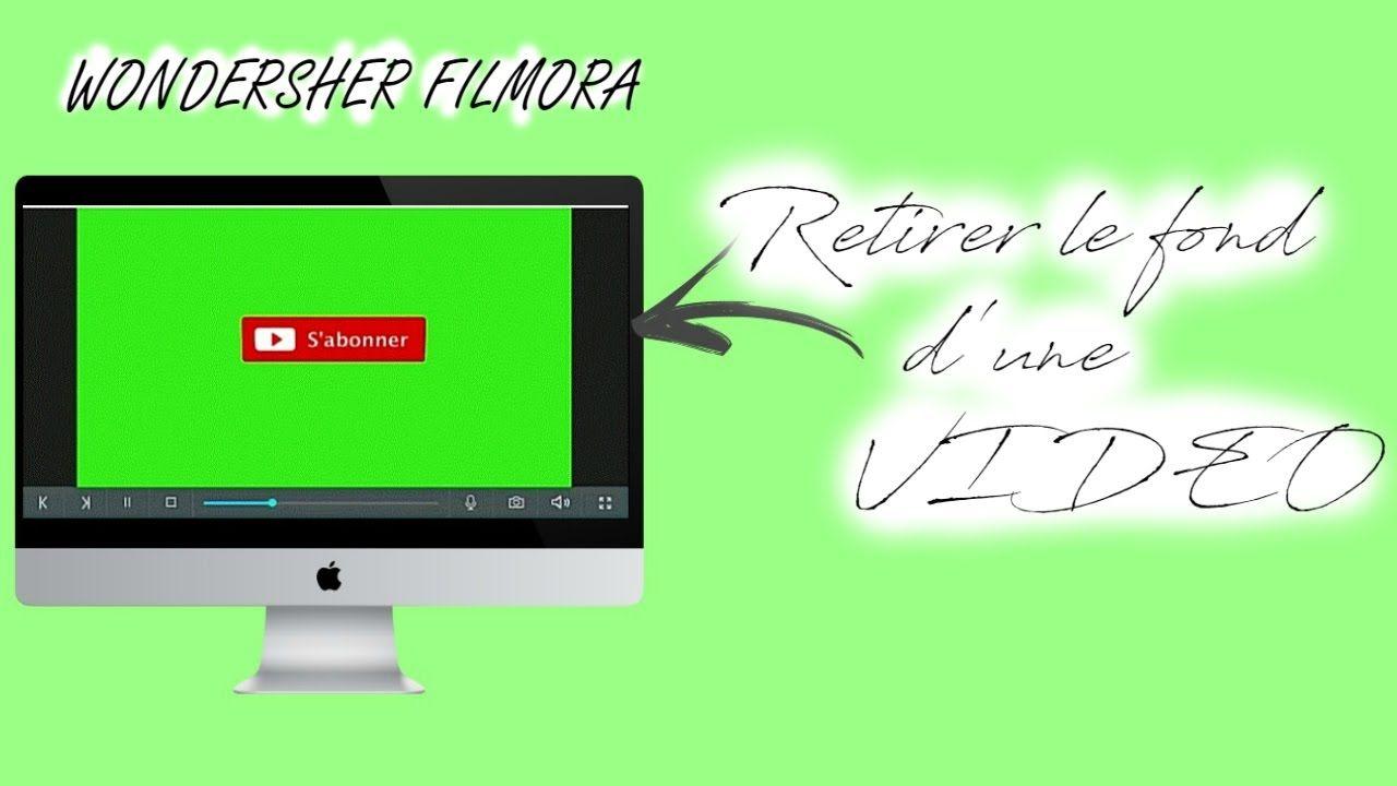 Comment Retirer Le Fond D Une Video Sur Filmora Youtube