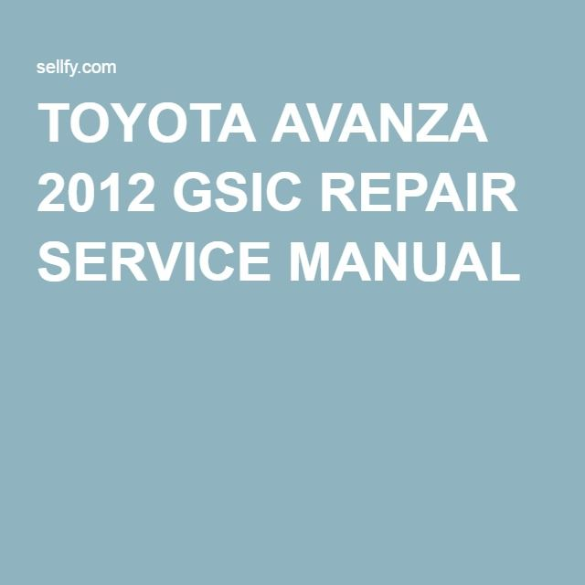 toyota avanza 2012 gsic repair service manual bdx pinterest toyota rh pinterest co uk toyota avanza owners manual pdf toyota avanza service manual download