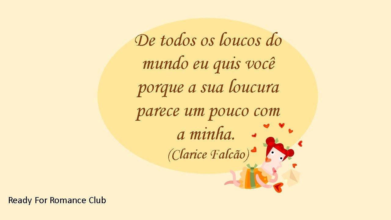 #amor #loucuras #inspiração #motivação #romance www.readyforromanceclub.com.br