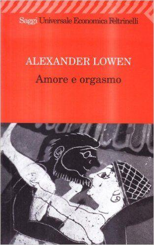 #Lowen #follia #pazzia #letteratura #psicologia #linguaggio #errori #parole #mercadante #FrancescoMercadante #arte #errorieparole #jung #freud #amore #orgasmo