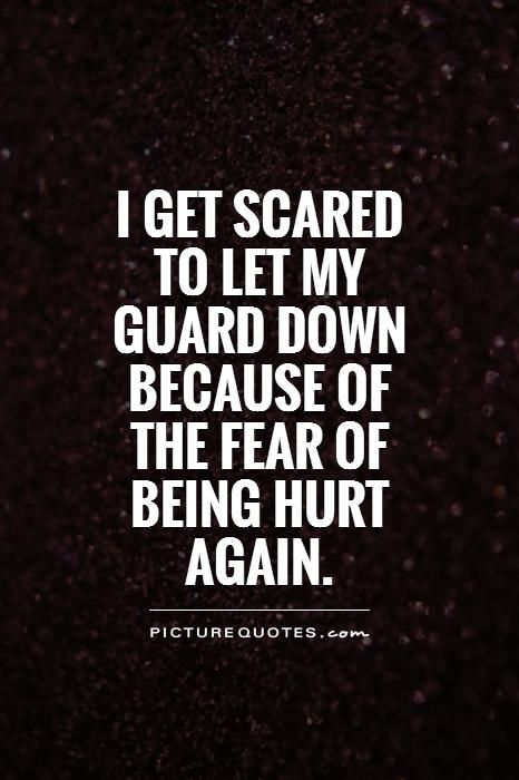 scared of getting hurt