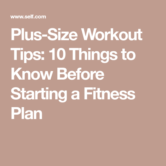 25442204855c6 Plus-Size Workout Tips  10 Things to Know Before Starting a Fitness Plan