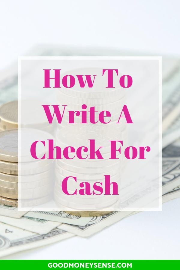 Why You Should Never Write A Check For Cash Money Sense Money Advice Writing Checks